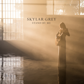 Stand By Me - Skylar Grey