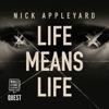 Life Means Life (Unabridged) - Nick Appleyard