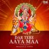 Dar Tere Aaya Maa: Bhajans & Aartis
