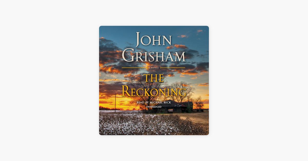 The Reckoning: A Novel (Unabridged) - John Grisham