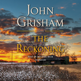 The Reckoning: A Novel (Unabridged) - John Grisham MP3 Download