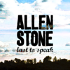 Last to Speak - Allen Stone