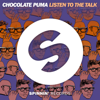 Listen To the Talk Extended Mix - Chocolate Puma mp3