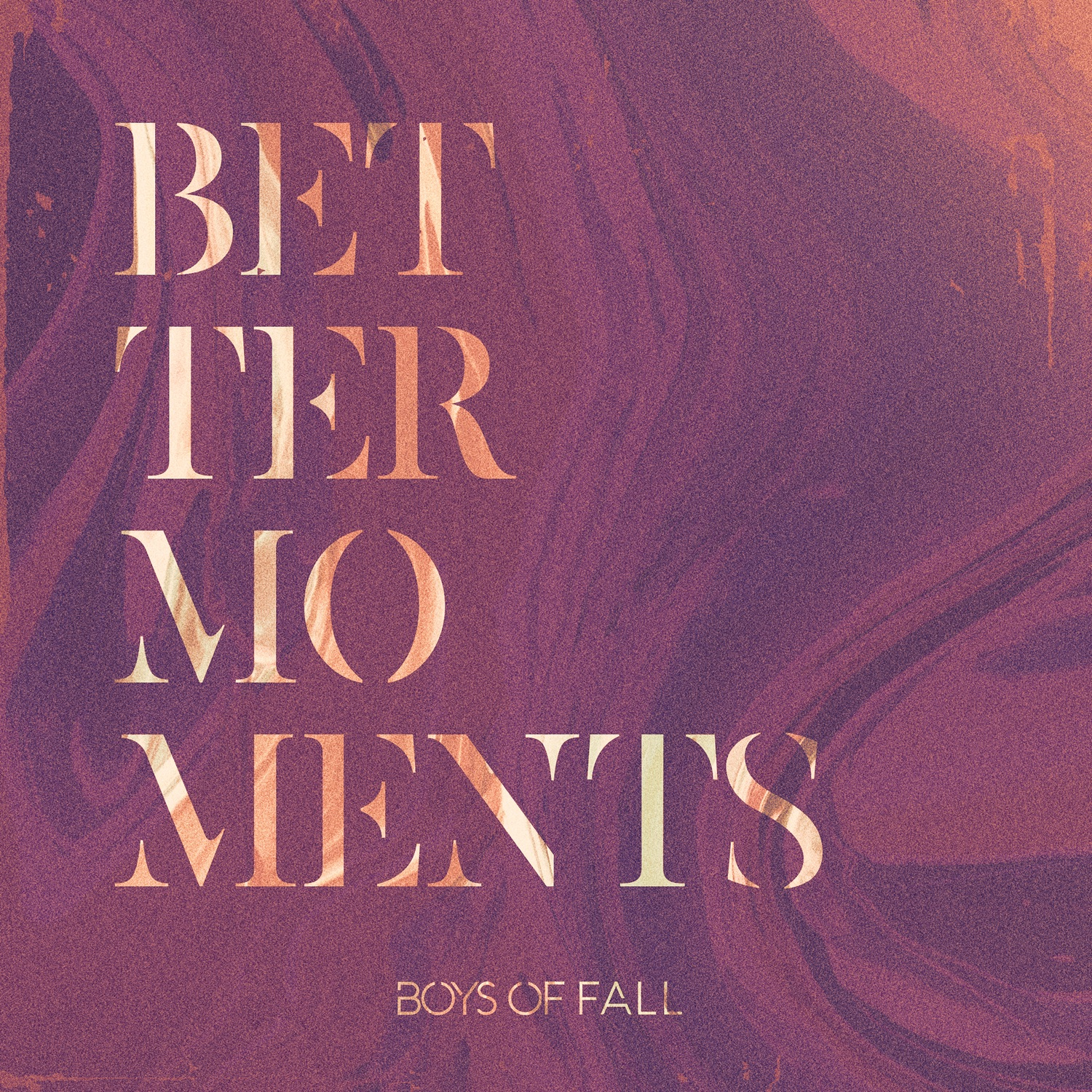 Boys of Fall - Better Moments (2018)