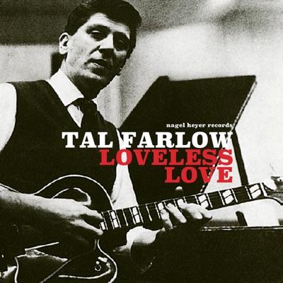 Loveless Love - Tal Farlow