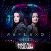 Maiara & Maraisa - Reflexo (ao Vivo)  arte