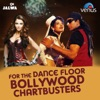 For the Dance Floor - Bollywood Chartbusters