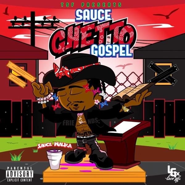 Sauce Walka - Sauce Ghetto Gospel album wiki, reviews