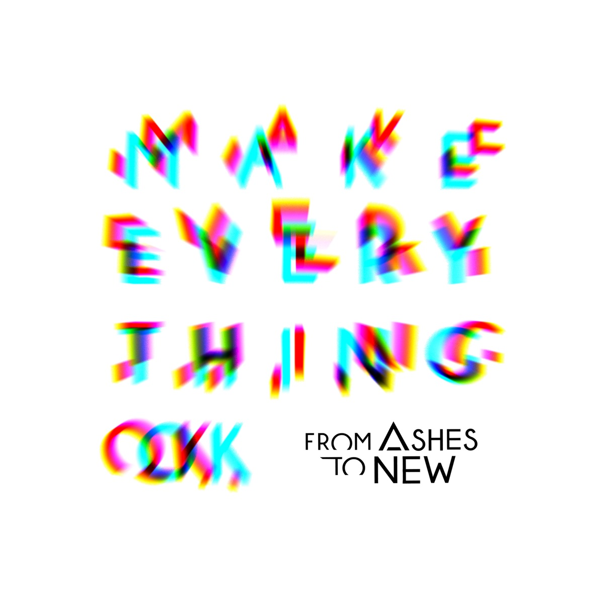 Make Everything Ok - Single Album Cover by From Ashes to New
