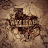 Wade Bowen-Death, Dyin and Deviled Eggs