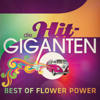 Die Hit Giganten Best of Flower Power - Verschiedene Interpreten