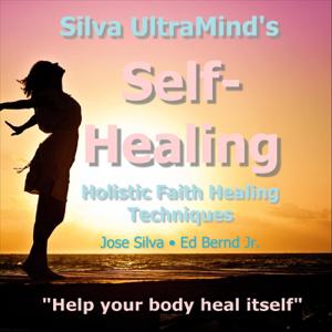 José Silva & Ed Bernd Jr. - Silva Ultramind's Self-Healing Holistic Faith Healing Techniques