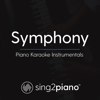 Sing2Piano - Symphony (Originally by Clean Bandit & Zara Larsson) [Piano Karaoke Version] ilustración