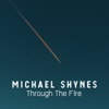 Michael Shynes - Through the Fire artwork