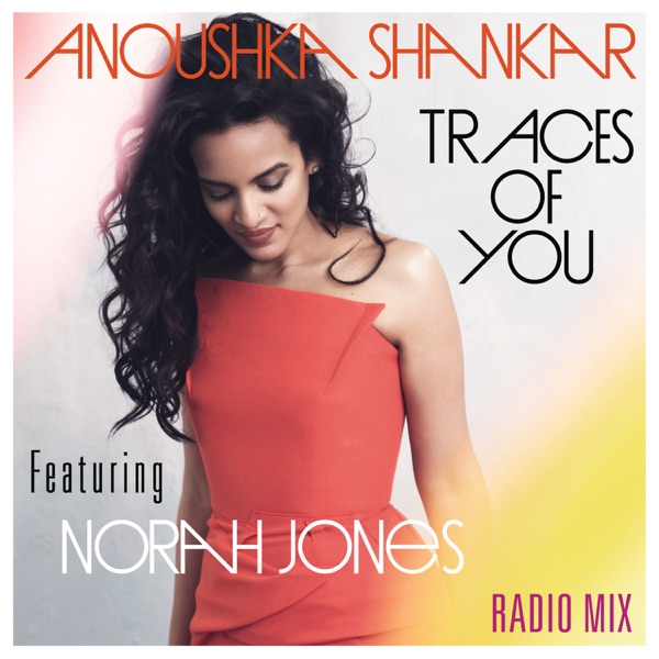 Traces of You (feat. Norah Jones) [Radio Mix] - Single