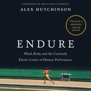 Download Endure: Mind, Body, and the Curiously Elastic Limits of Human Performance (Unabridged) Audio Book