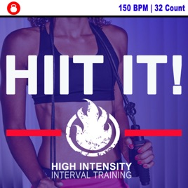 Hiit It! 150 Bpm - 32 Count High Intensity Interval Training (Motivation  Training Music) & DJ Mix [Workout Music Ideal for Gym, Jogging, Running,
