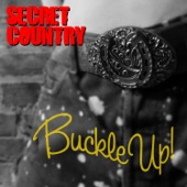 Secret Country - Buckle Up