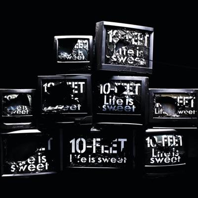Life Is Sweet - 10-FEET