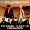 Nos Fuimos Lejos (Tropical Version) [feat. David Calzado y Su Charanga Habanera] - Single, Descemer Bueno & Enrique Iglesias