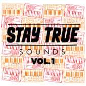 Stay True Sounds Vol.1 - Compiled by Kid Fonque