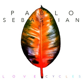 Love Cycles By Pablo Sebastian On Apple Music