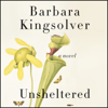 Barbara Kingsolver - Unsheltered: A Novel (Unabridged)  artwork
