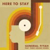 Here to Stay (feat. Three Houses Down) - General Fiyah