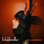 Le Butcherettes - strong/ENOUGH
