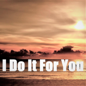 I Do It for You - EP