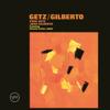 Getz/Gilberto - Stan Getz & João Gilberto