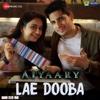 Lae Dooba From Aiyaary - Sunidhi Chauhan & Rochak Kohli mp3