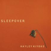 Hayley Kiyoko - Sleepover