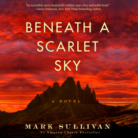 Beneath a Scarlet Sky: A Novel (Unabridged) audiobook