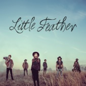 Little Feather - Hillbilly Love Song (Hey Y'all)