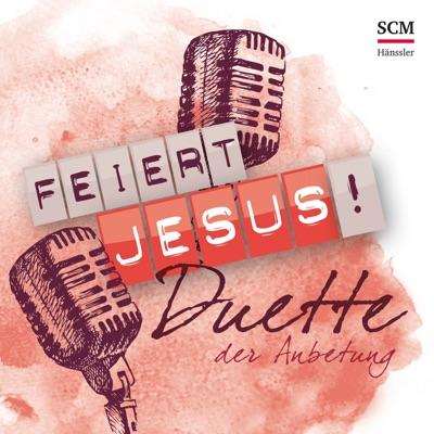 Allmächtiger, ewiger Gott - Feiert Jesus! Feat. Thomas