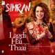 Lagdi Hai Thaai From Simran Single