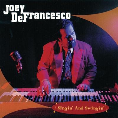 Singin' and Swingin' - Joey DeFrancesco