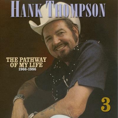 Pathway of My Life 1966 - 1986, Part 3 of 8 - Hank Thompson