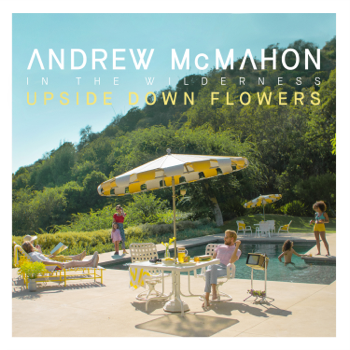 Andrew McMahon In the Wilderness Upside Down Flowers music review