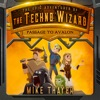 Passage to Avalon: The Epic Adventures of the Techno Wizard, Book 1 (Unabridged)