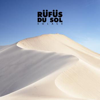 SOLACE RÜFÜS DU SOL album songs, reviews, credits
