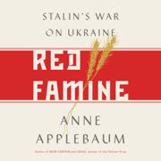 Red Famine: Stalin's War on Ukraine (Unabridged)