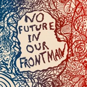 Bedouine - No Future In Our Frontman
