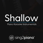 Shallow (Lower Key) Originally Performed by Lady Gaga & Bradley Cooper] [Piano Karaoke Version]