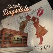 Sarah Ragsdale - This Kiss