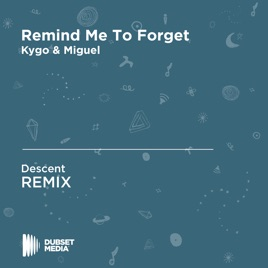 Remind Me To Forget (Descent Unofficial Remix) [Kygo