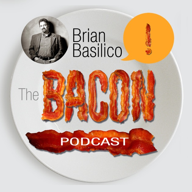 The Bacon Podcast Brian Basilico Marketing Strategy Expert