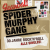 30 Jahre Rock'n'Roll - Alle Singles (2007 Remaster) - Spider Murphy Gang