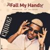 Fall My Hand - Chinaz